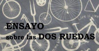 """Publicación: """"Ensayo sobre las dos ruedas"""" de Rui Valdivia"""